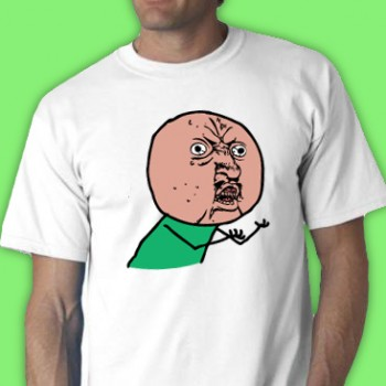 Y U No Guy Green Tee Shirt