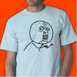 Y U No Guy Tee Shirt
