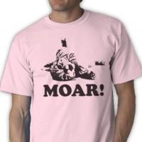 Moar! Tee Shirt