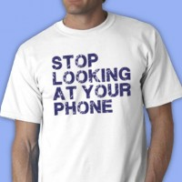 Stop Looking At Your Phone Tee Shirt