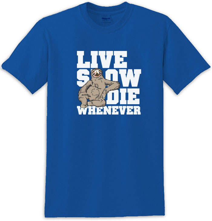 Sitting Live Slow Die Whenever Sloth Tee Shirt