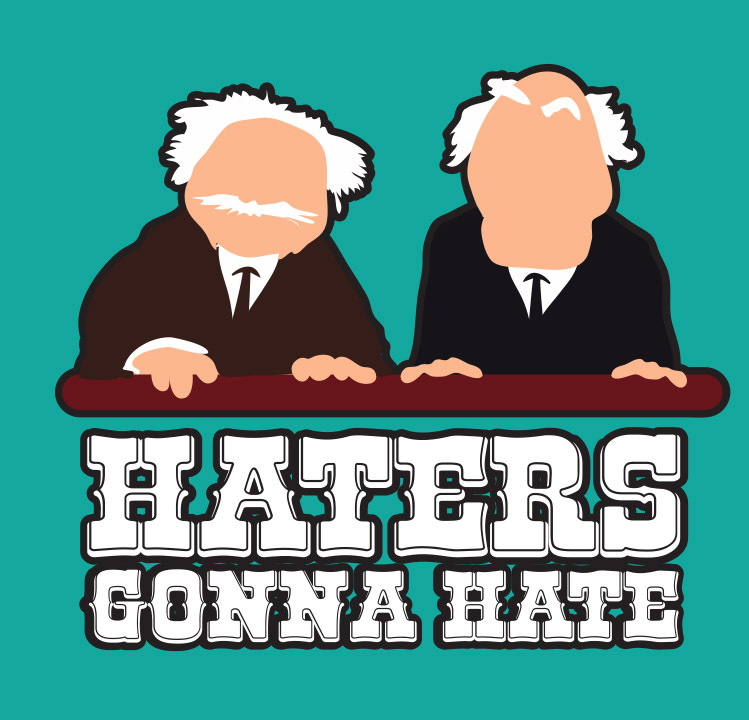 Haters Gonna Hate Muppet Critics Tee Shirt
