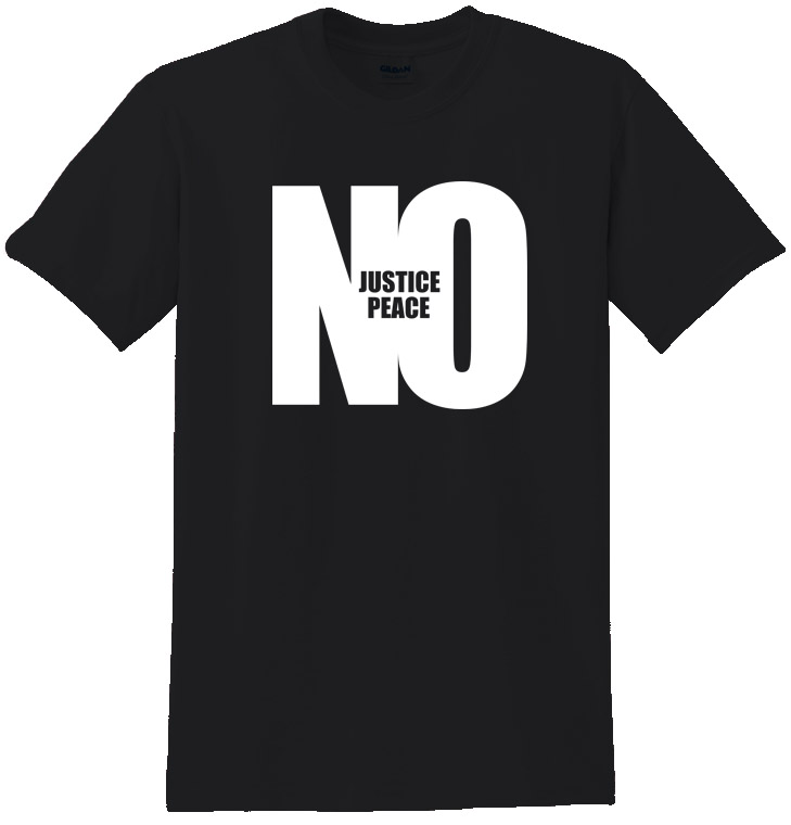 No Justice No Peace - Highest Quality Fashion Tee Shirt