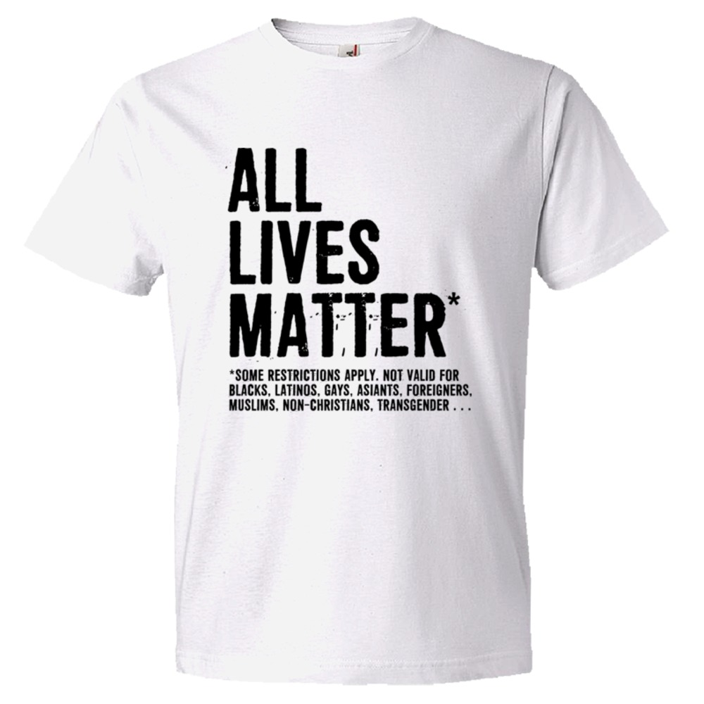 All Lives Matter - Some Restrictions Apply