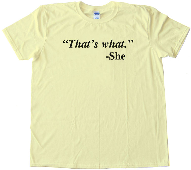 Quote That'S What - She Said