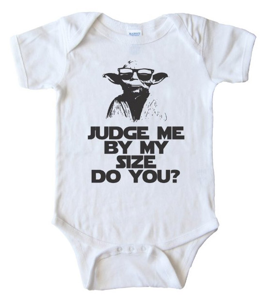Baby Bodysuit- Yoda Judge Me By My Size Do You?