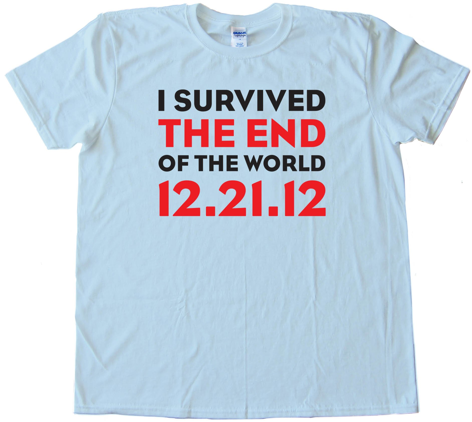 I Survived The End Of The World 12.21.12 - Mayan Apocalypse - Tee Shirt