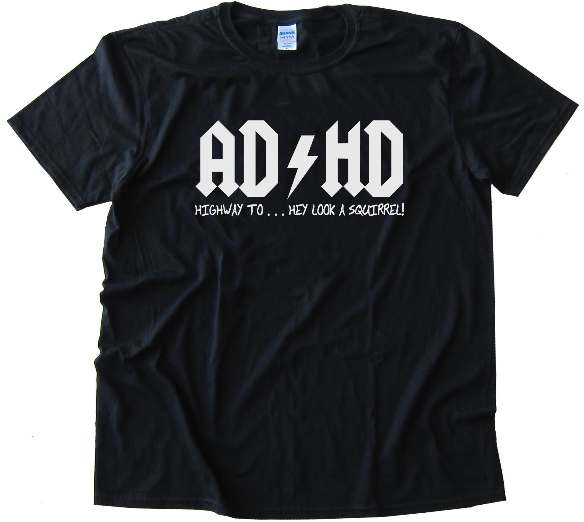 Adhd Highway To Hey Look A Squirrel - Attention Deficit Disorder - Tee Shirt