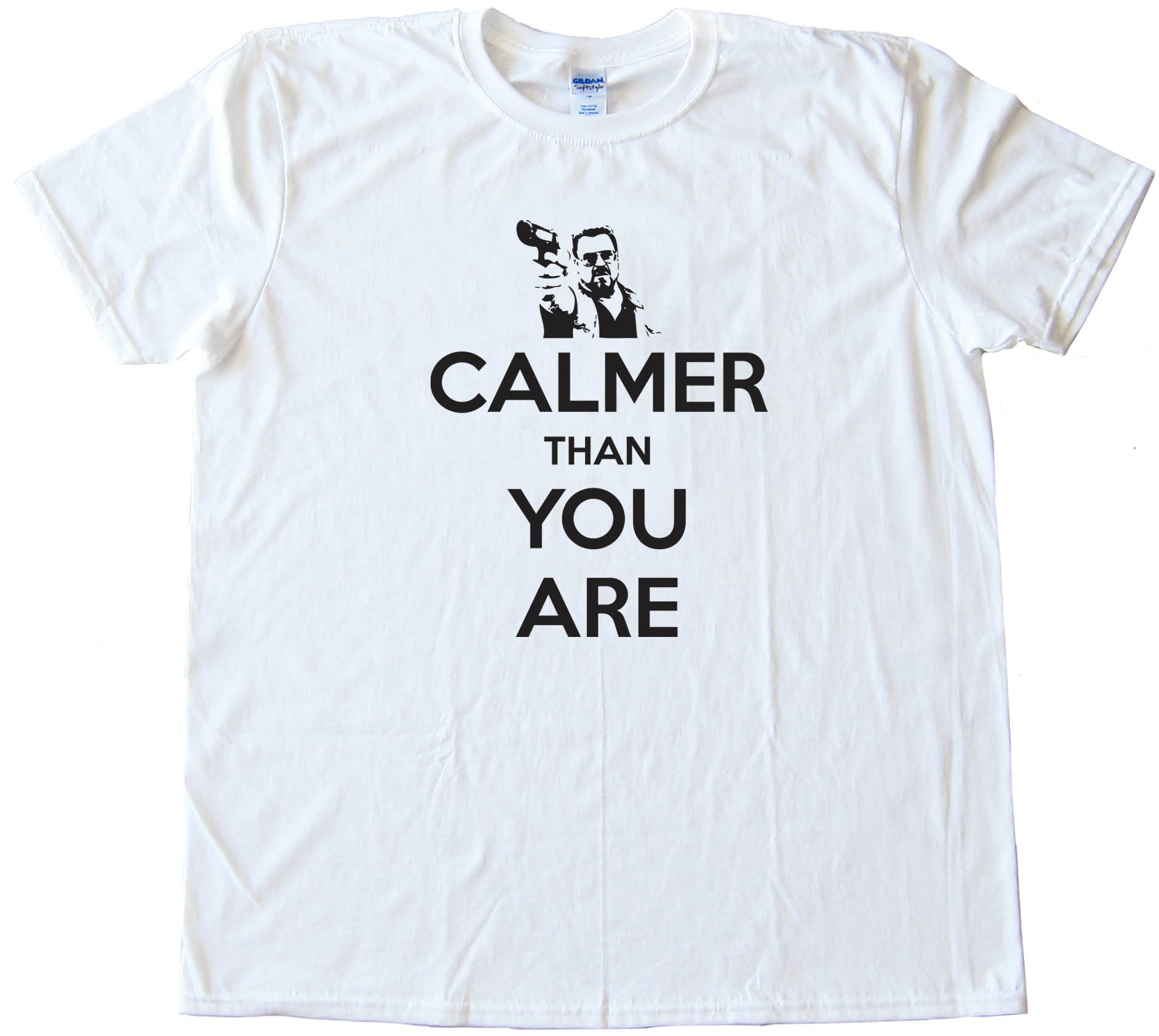 Calmer Than You Are The Big Lebowski Walter Sobchak Keep Calm - Tee Shirt