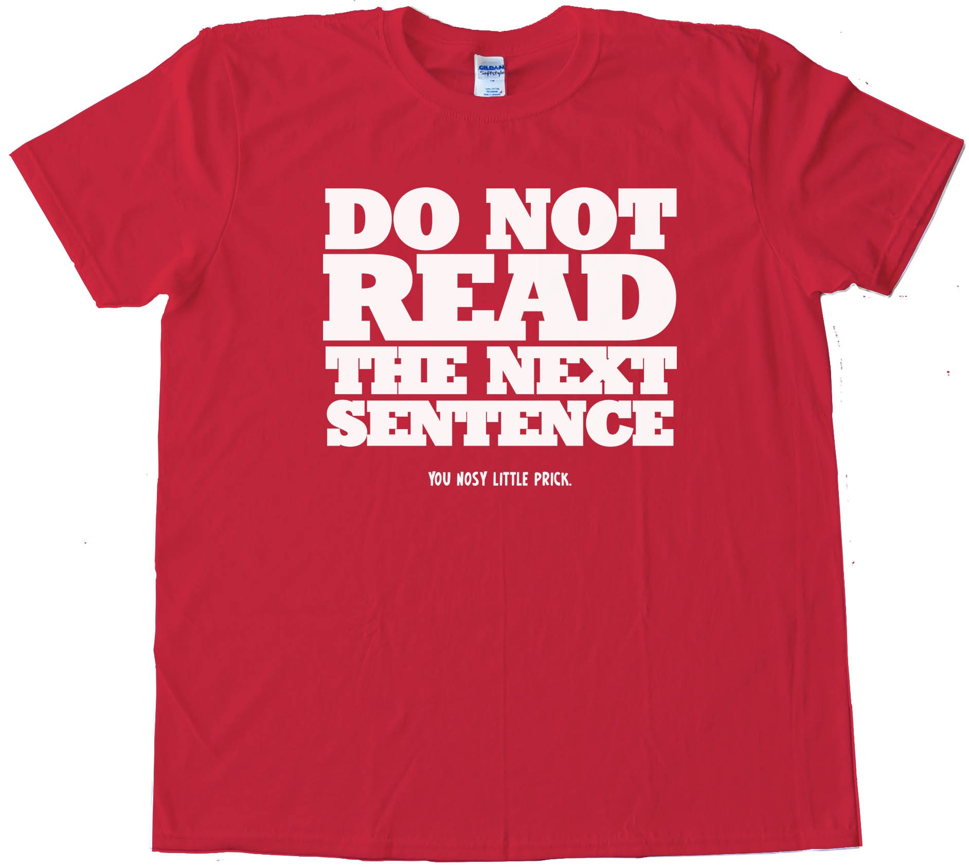 Do Not Read The Next Sentence - Tee Shirt
