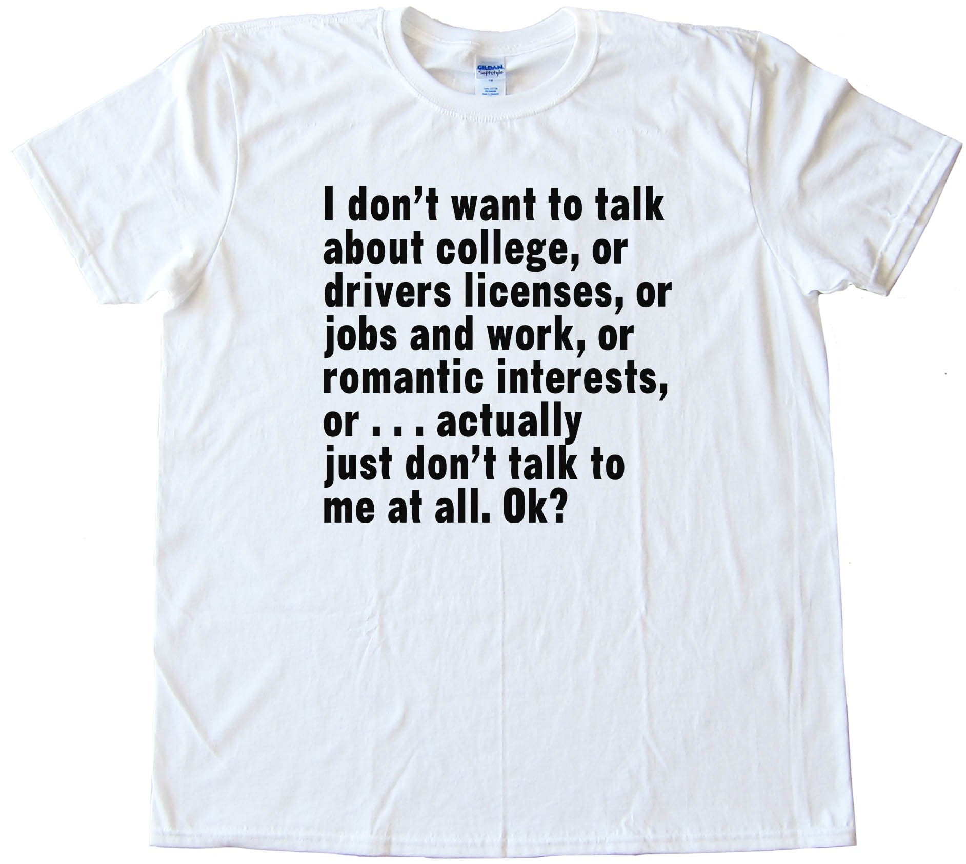 Don'T Ask Me Anything - Tee Shirt