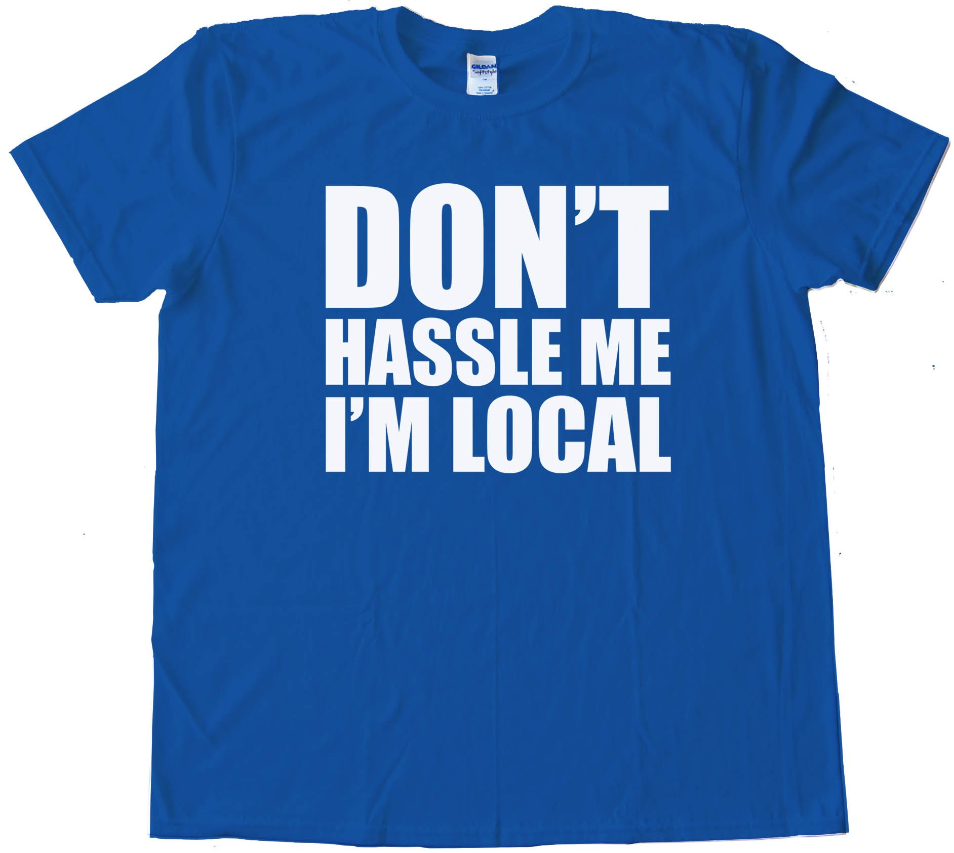 Don'T Hassle Me I'M Local - Baby Steps - Tee Shirt