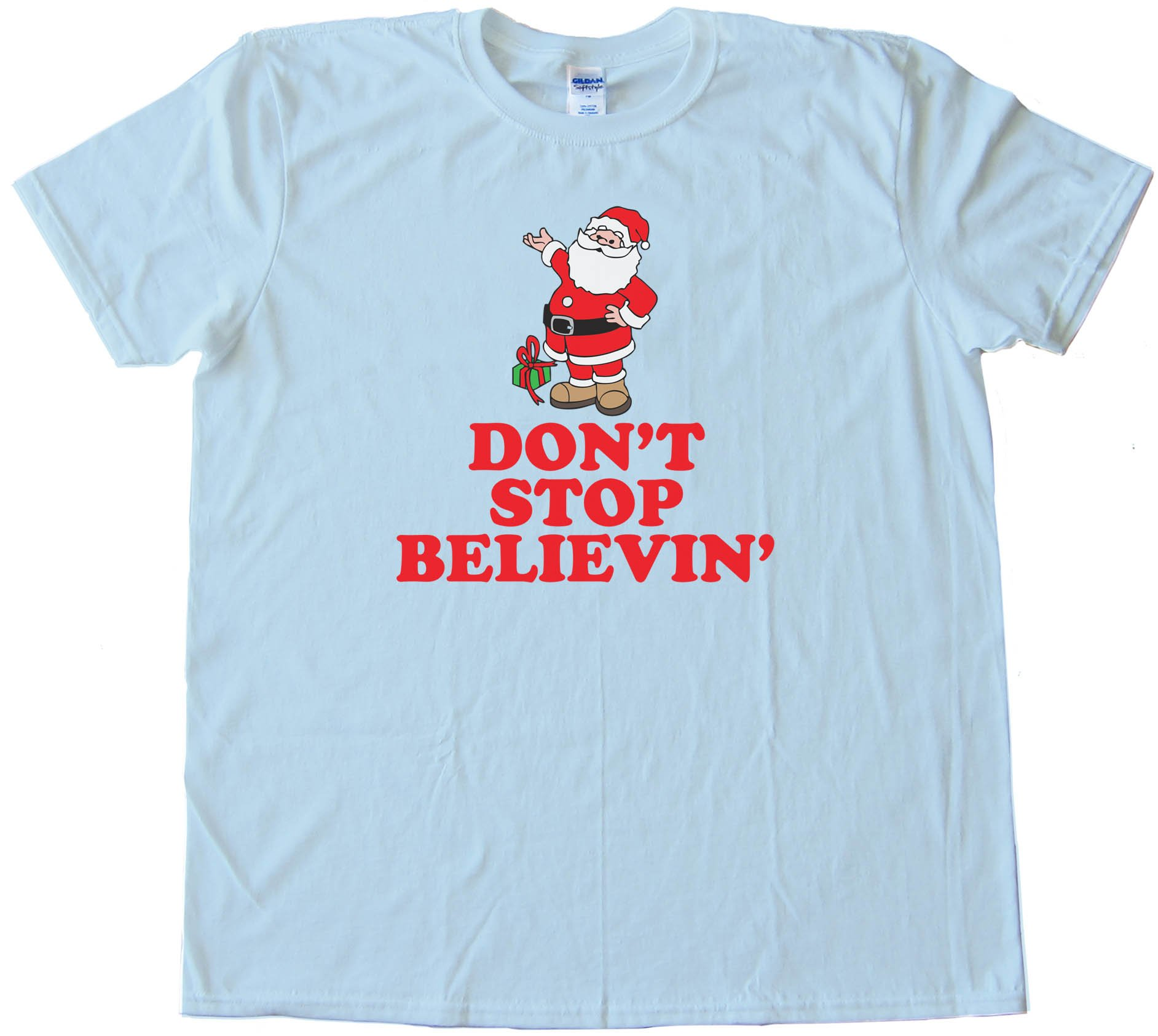 Don'T Stop Believin' Santa Claus Christmas - Tee Shirt