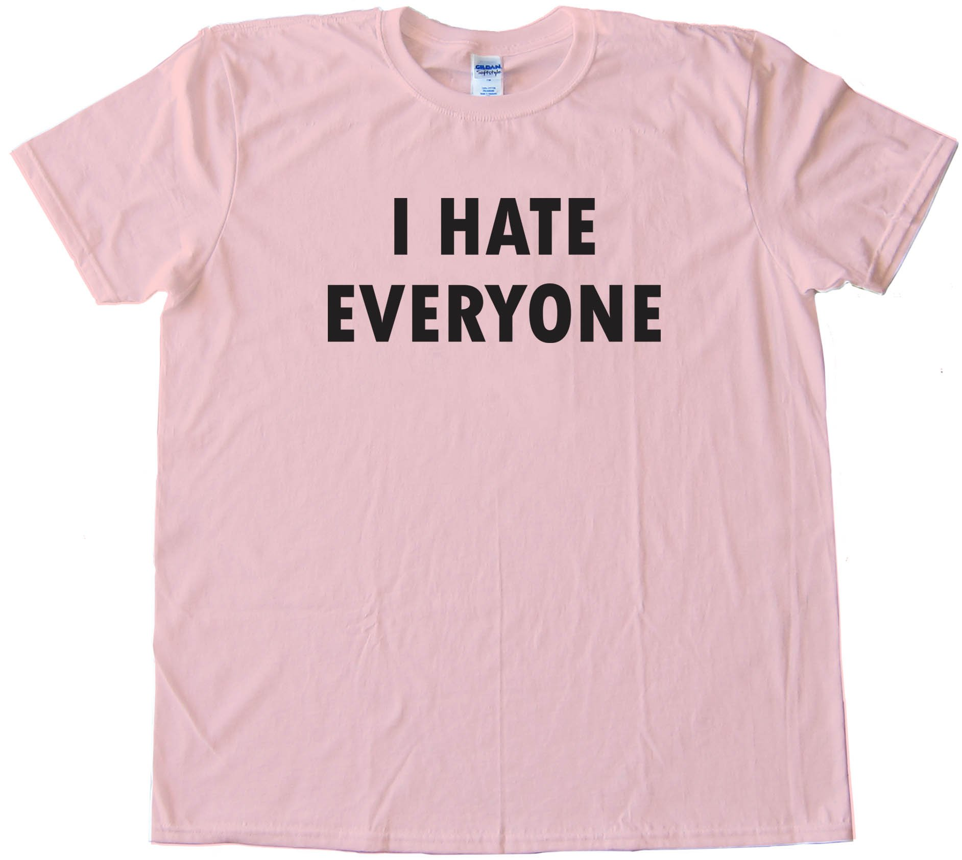 I Have Everyone - Tee Shirt