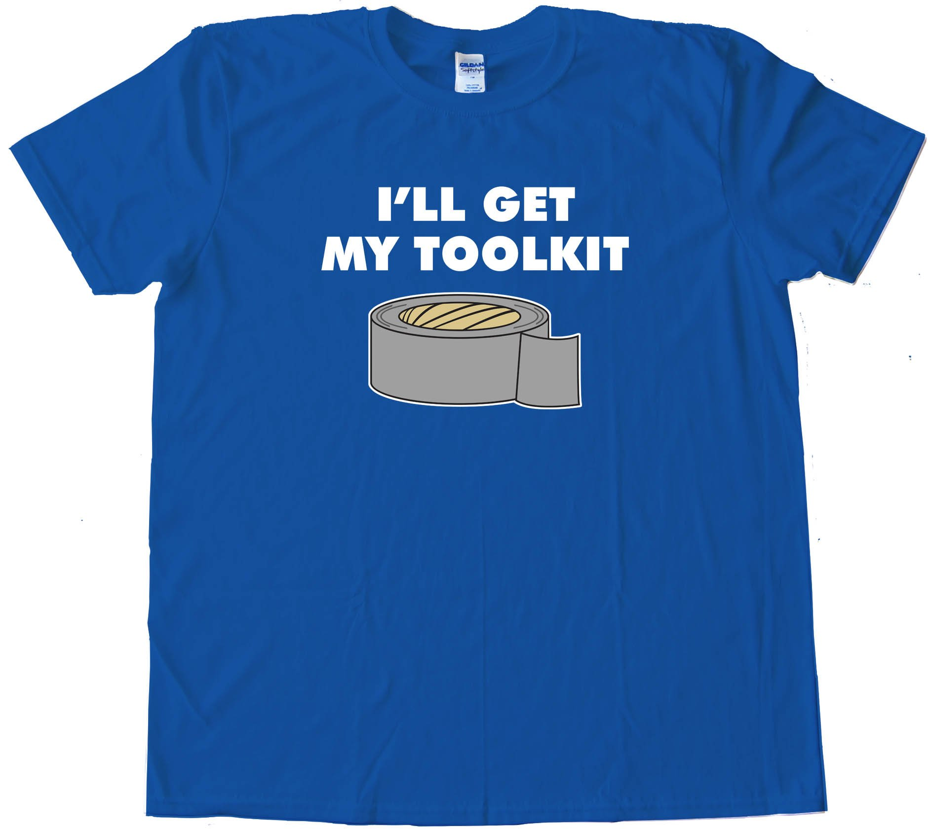 I'Ll Get My Toolkit Duct Tape - Tee Shirt