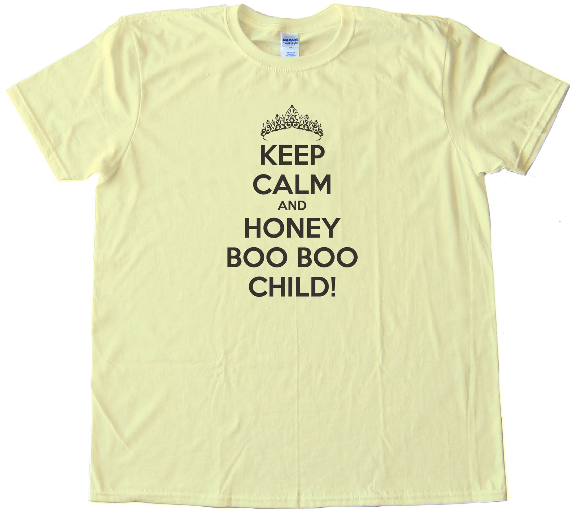 Keep Calm And Honey Boo Boo Child! - Tee Shirt