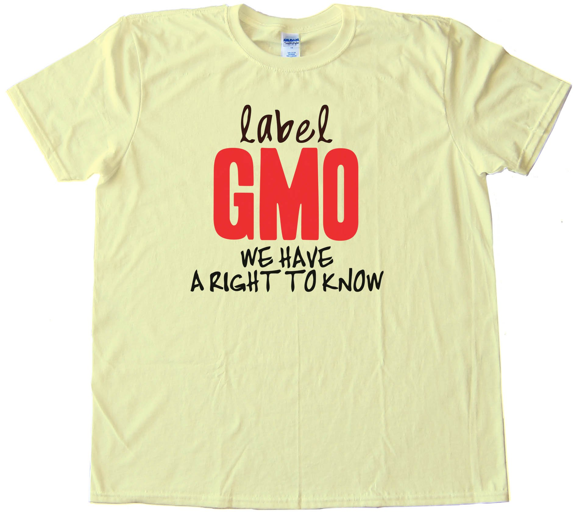 Label Gmo - We Have A Right To Know - Tee Shirt