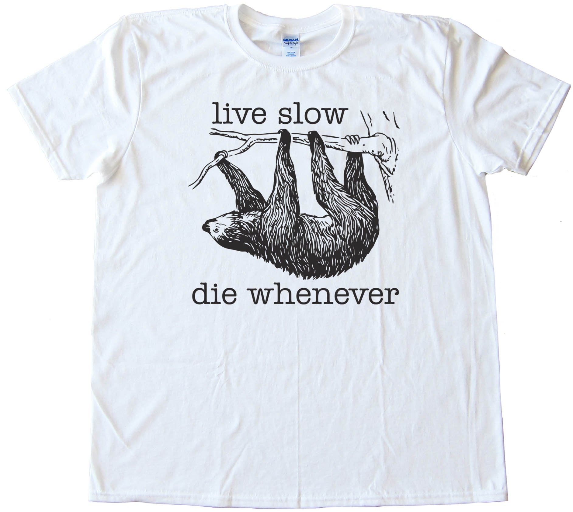 Live Slow Die Whenever Sloth - Tee Shirt