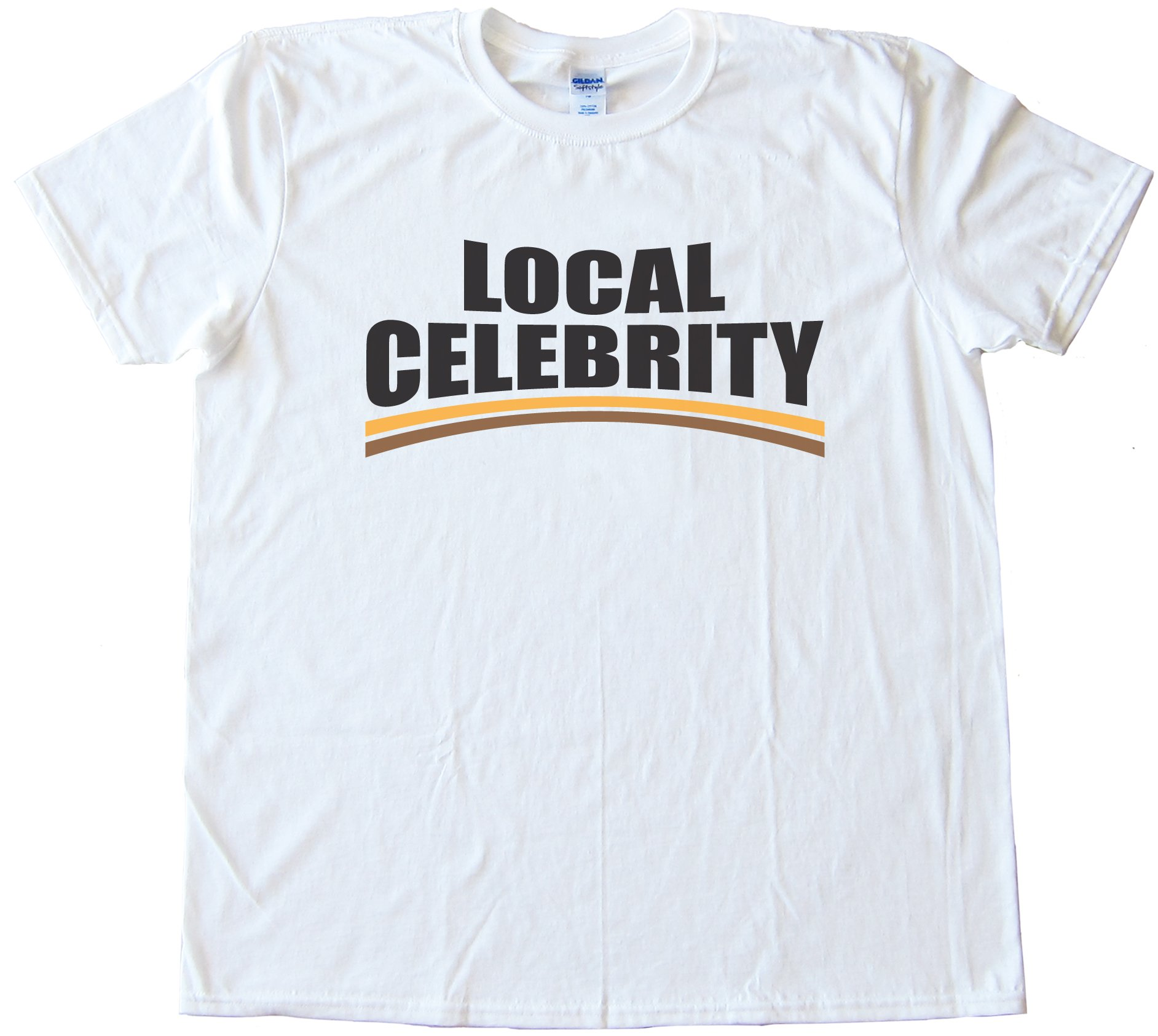 Local Celebrity Tee Shirt