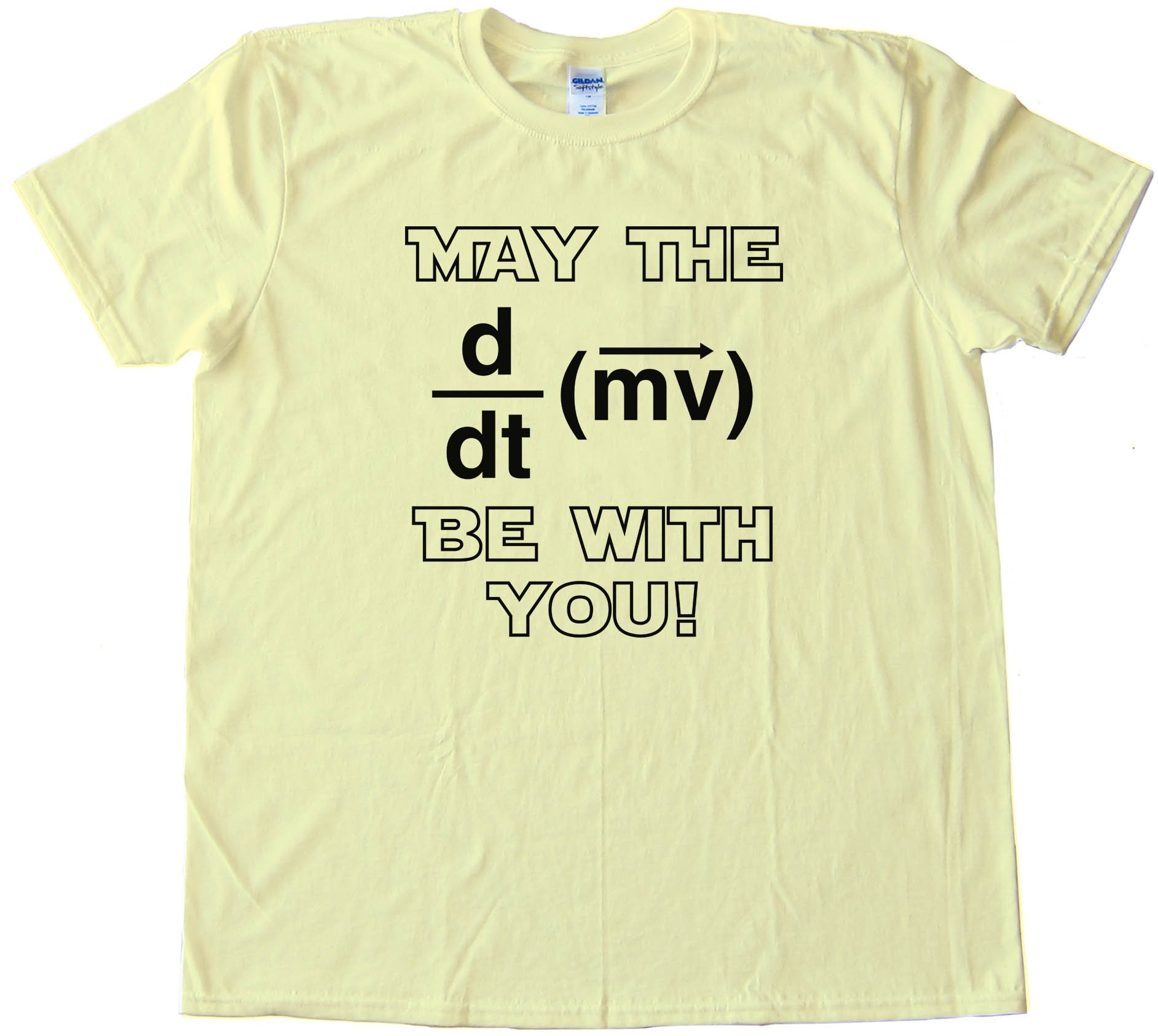 May The Force Be With You Physics - Tee Shirt