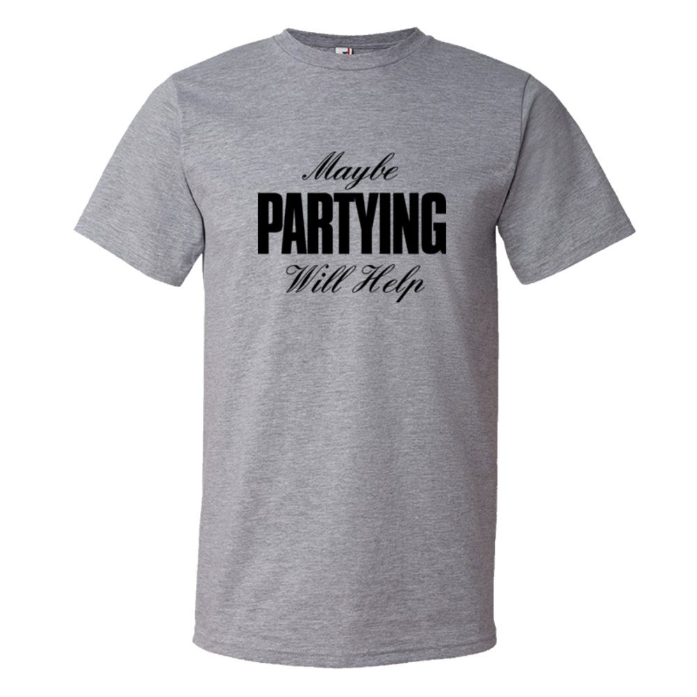 Maybe Partying Might Help Advice - Tee Shirt