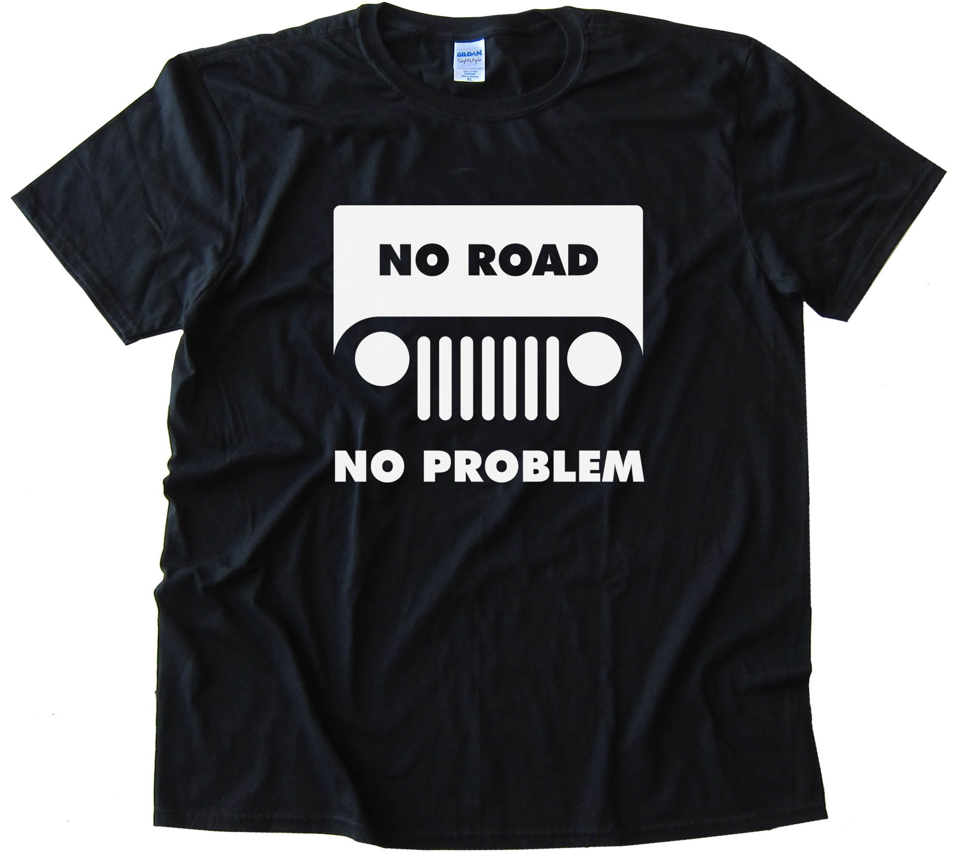 No Road No Problem Jeep - Tee Shirt