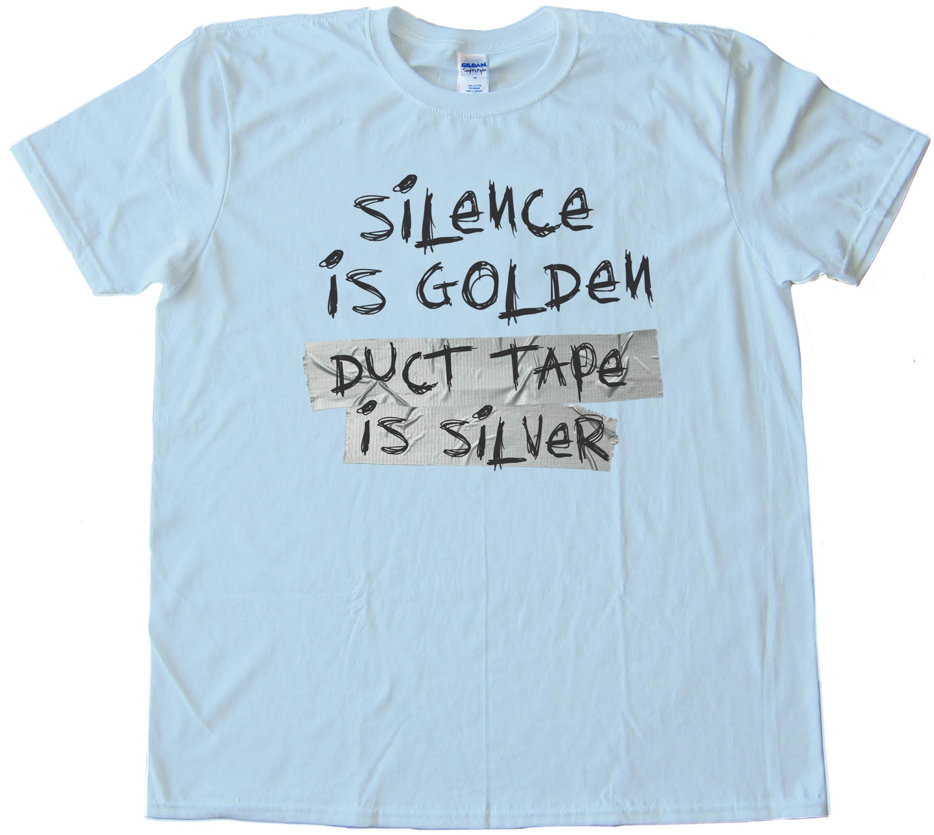 Silence Is Golden - Duct Tape Is Silver - Tee Shirt