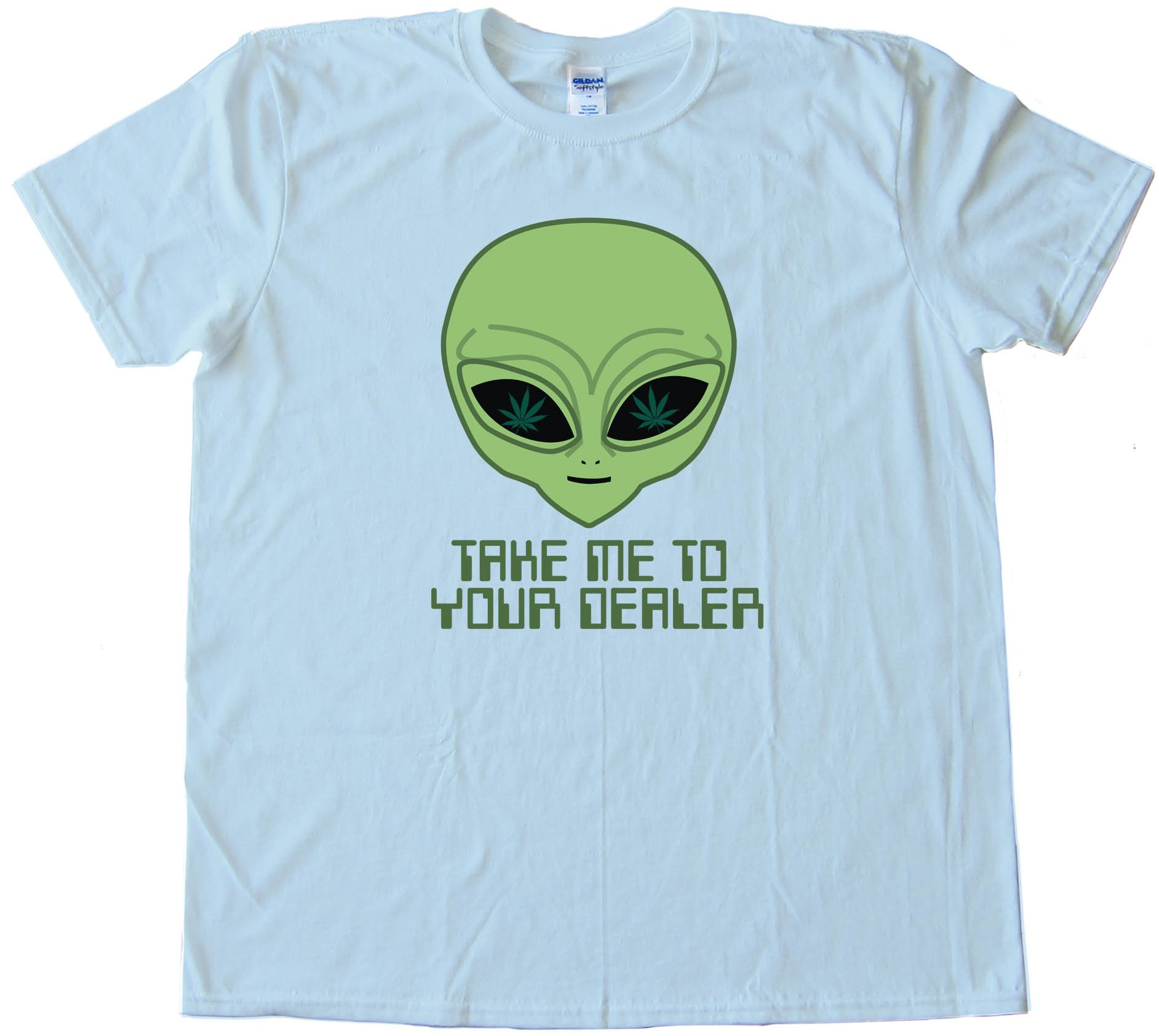 Take Me To Your Dealer Alien - Tee Shirt