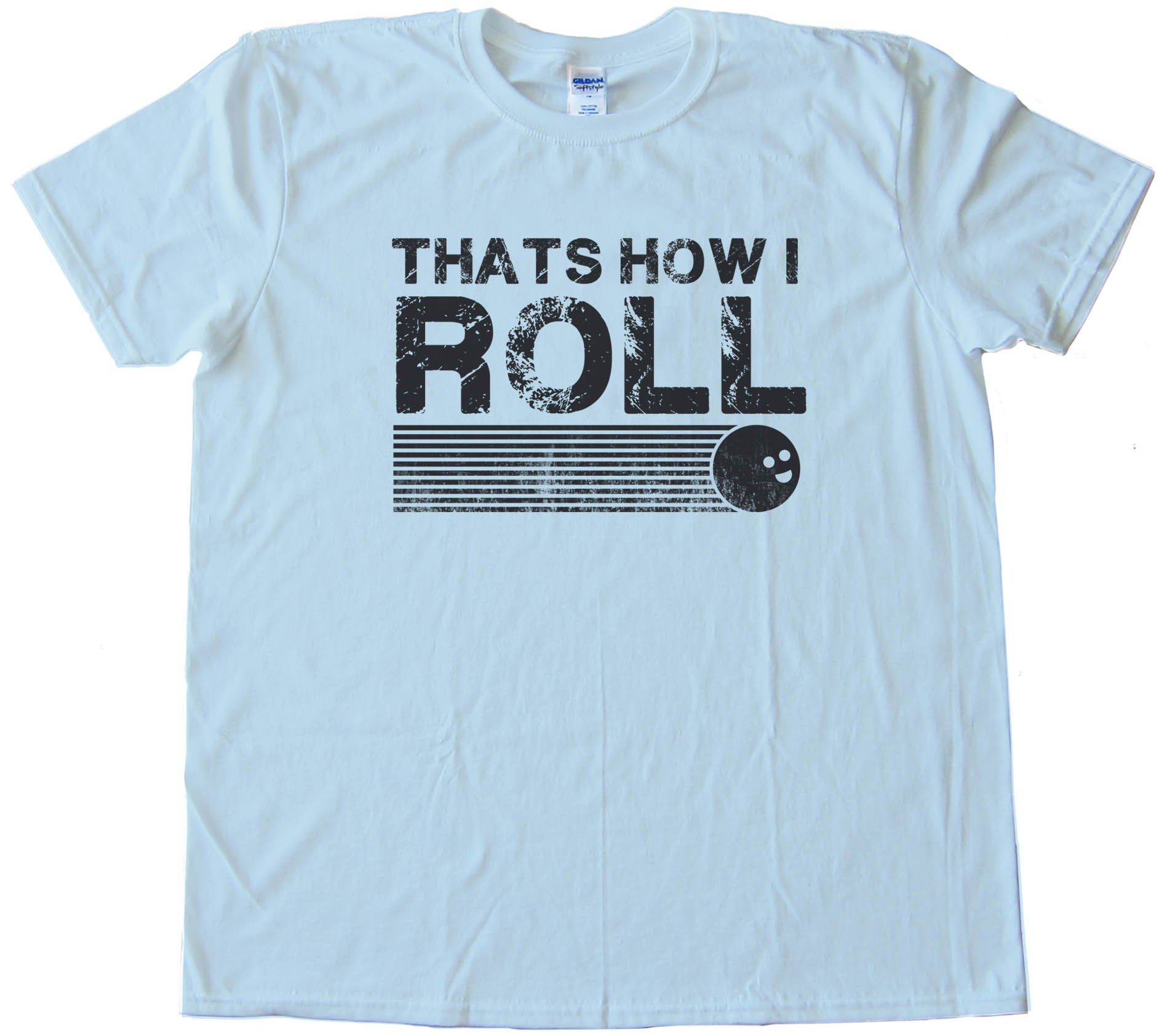 That'S How I Roll - Retro Bowling - Bowlers - Tee Shirt