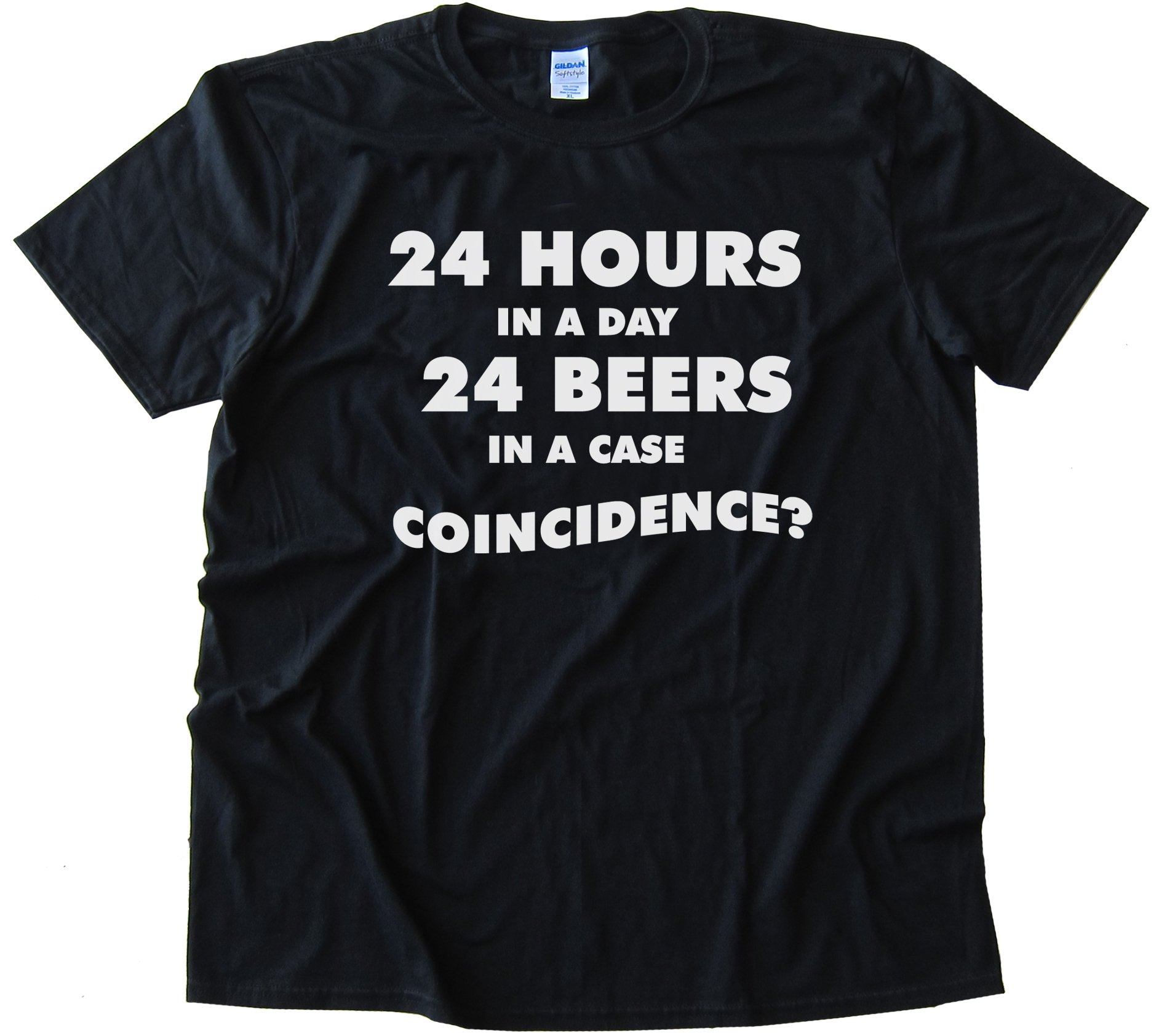 24 Hours In A Day 24 Beers In A Case - Coincidence? - Tee Shirt