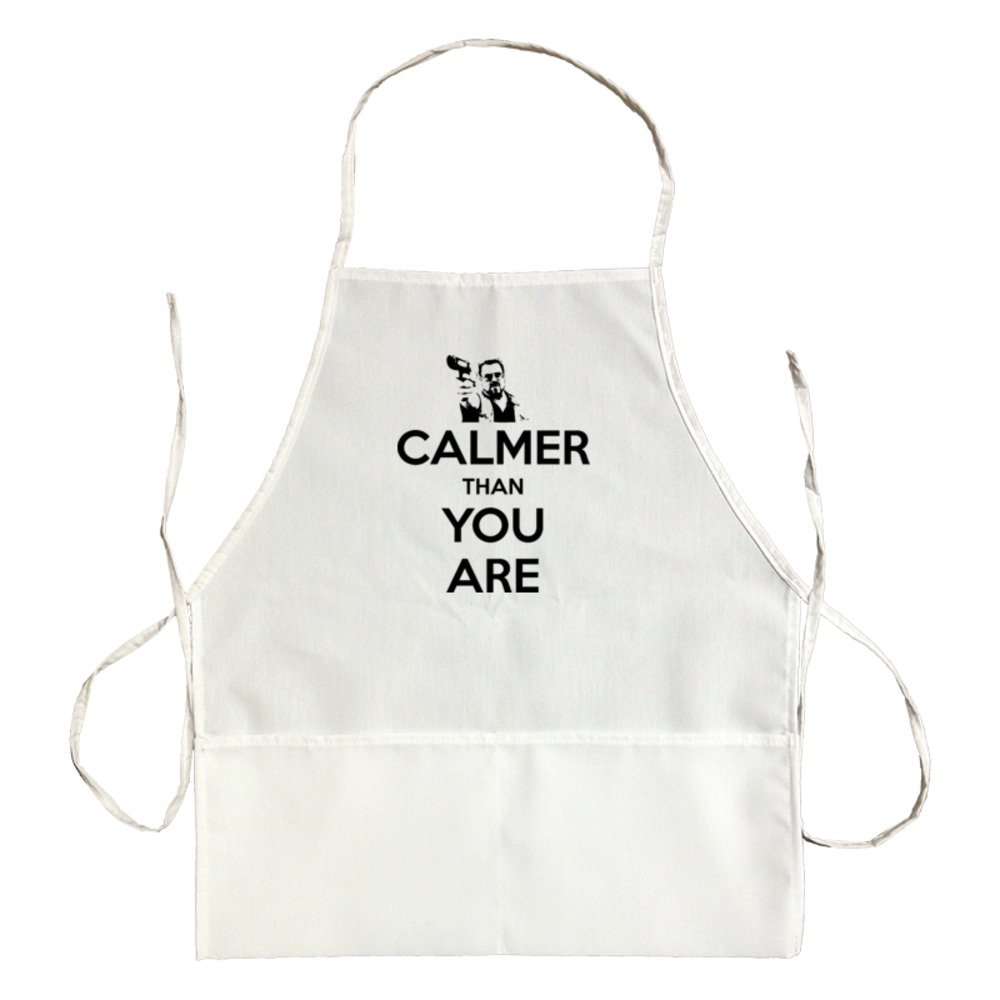 Apron Calmer Than You Are Big Lebowski