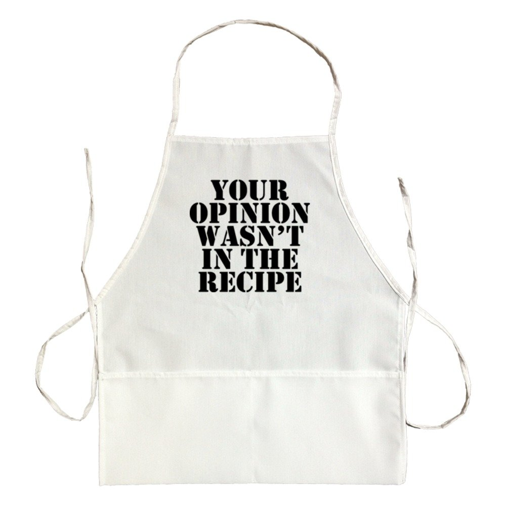 Apron Your Opinion Wasn'T In The Recipe