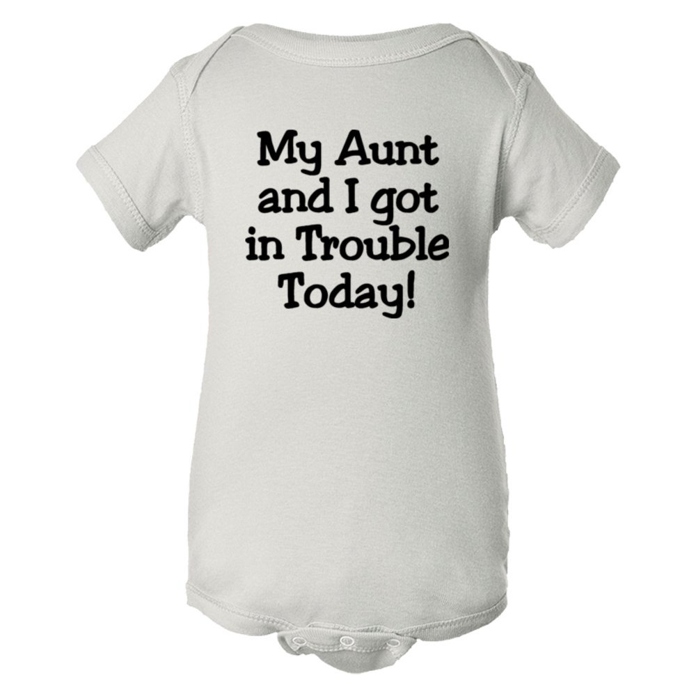 Baby Bodysuit My Aunt And I Got In Trouble Today