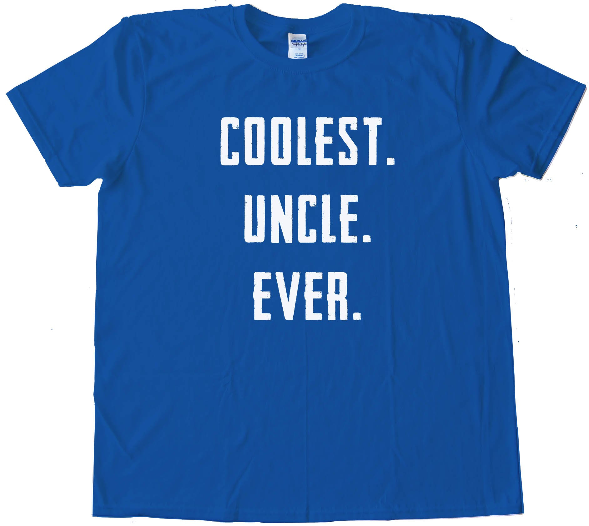 Coolest. Uncle. Ever. - Tee Shirt