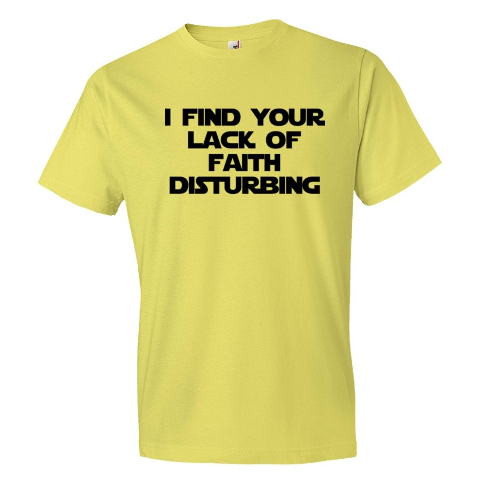 I Find Your Lack Of Faith Disturbing - Tee Shirt