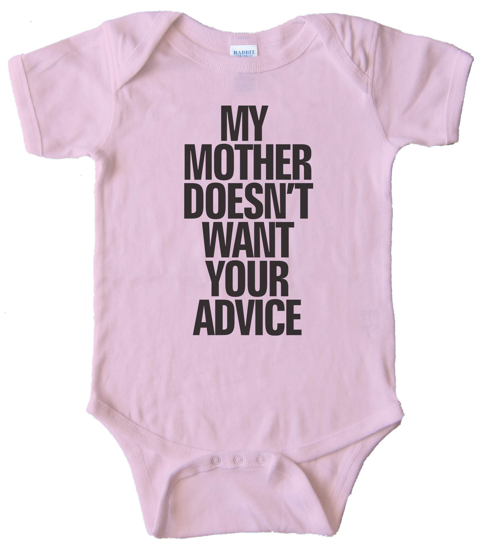 My Mother Doesn'T Want Your Advice - Baby Bodysuit