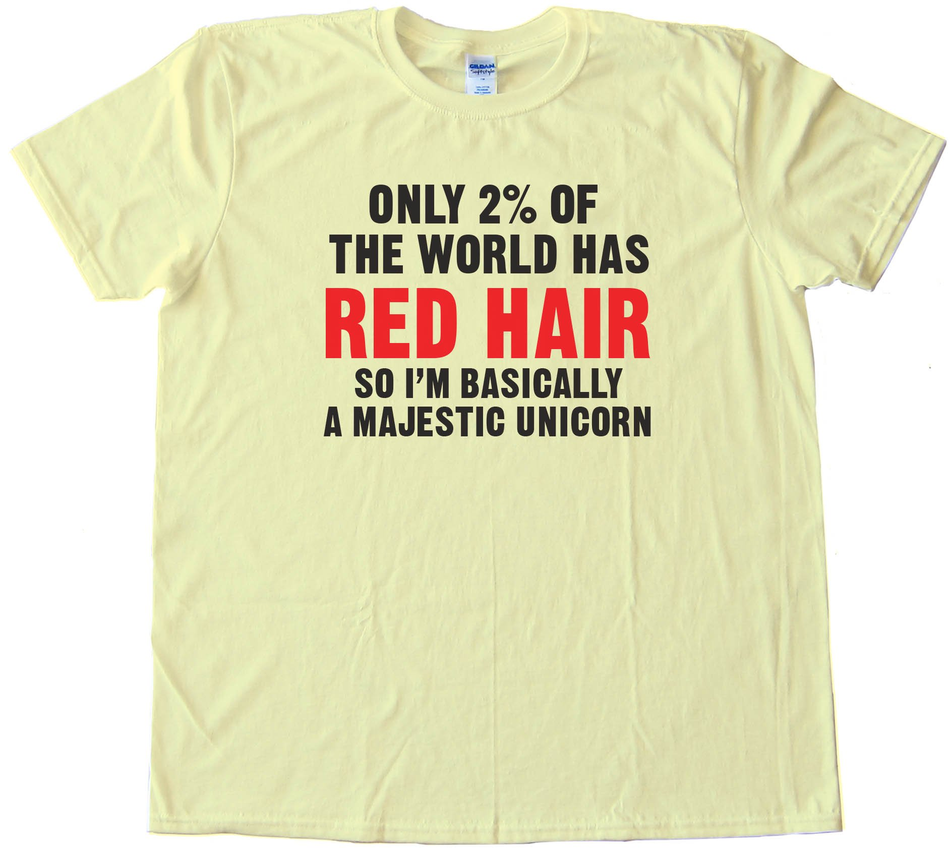 Only 2% Of The World Has Red Hair So I'M Basically A Majestic Unicorn Tee Shirt