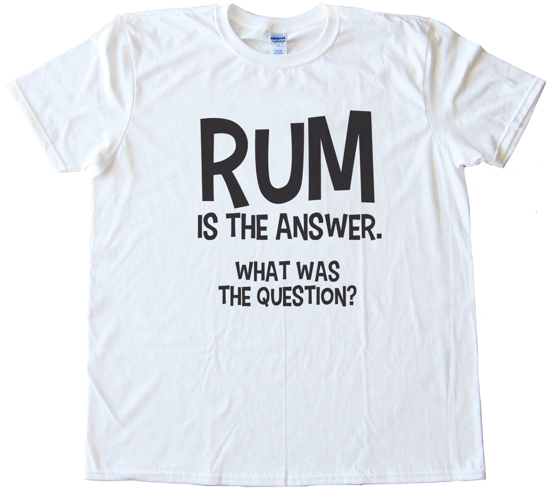 Rum Is The Answer Tee Shirt