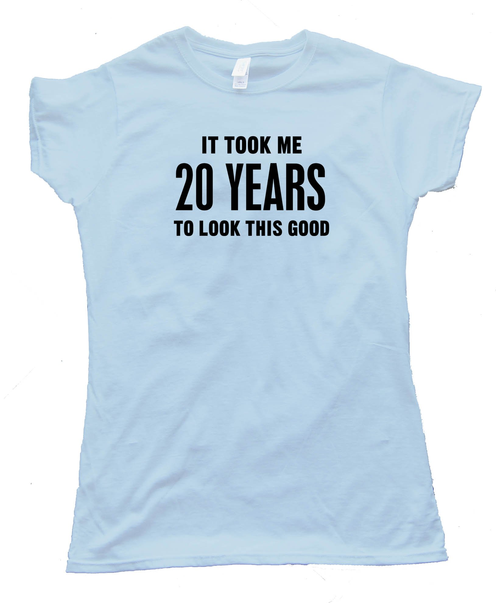 Womens 20 Years It Took Me Twenty Years To Look This Good - Tee Shirt