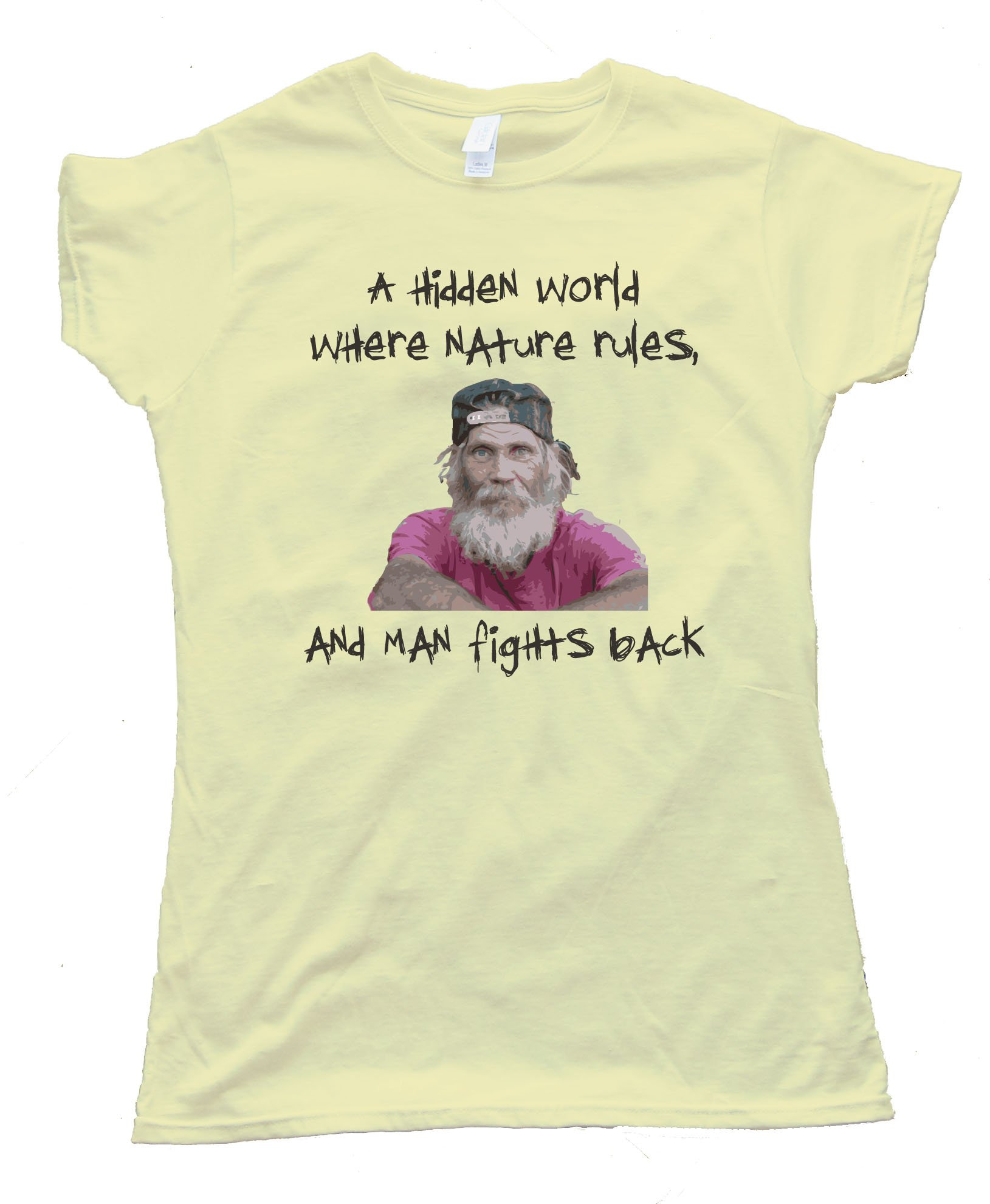 Womens A Hidden World Where Nature Rules - And Man Fights Back Swamp People Tee Shirt