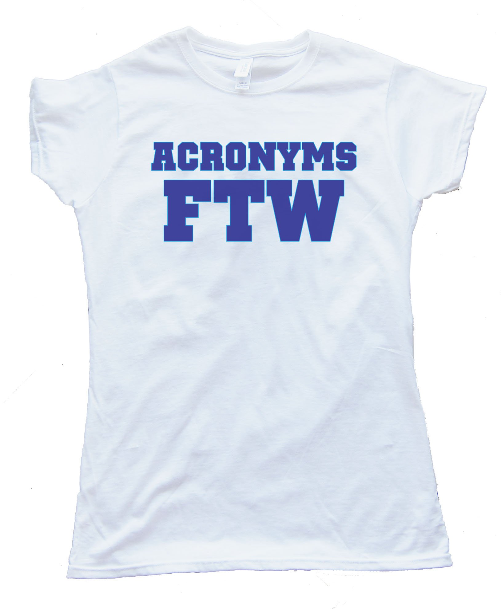 Womens Acronyms Ftw - For The Win - Tee Shirt