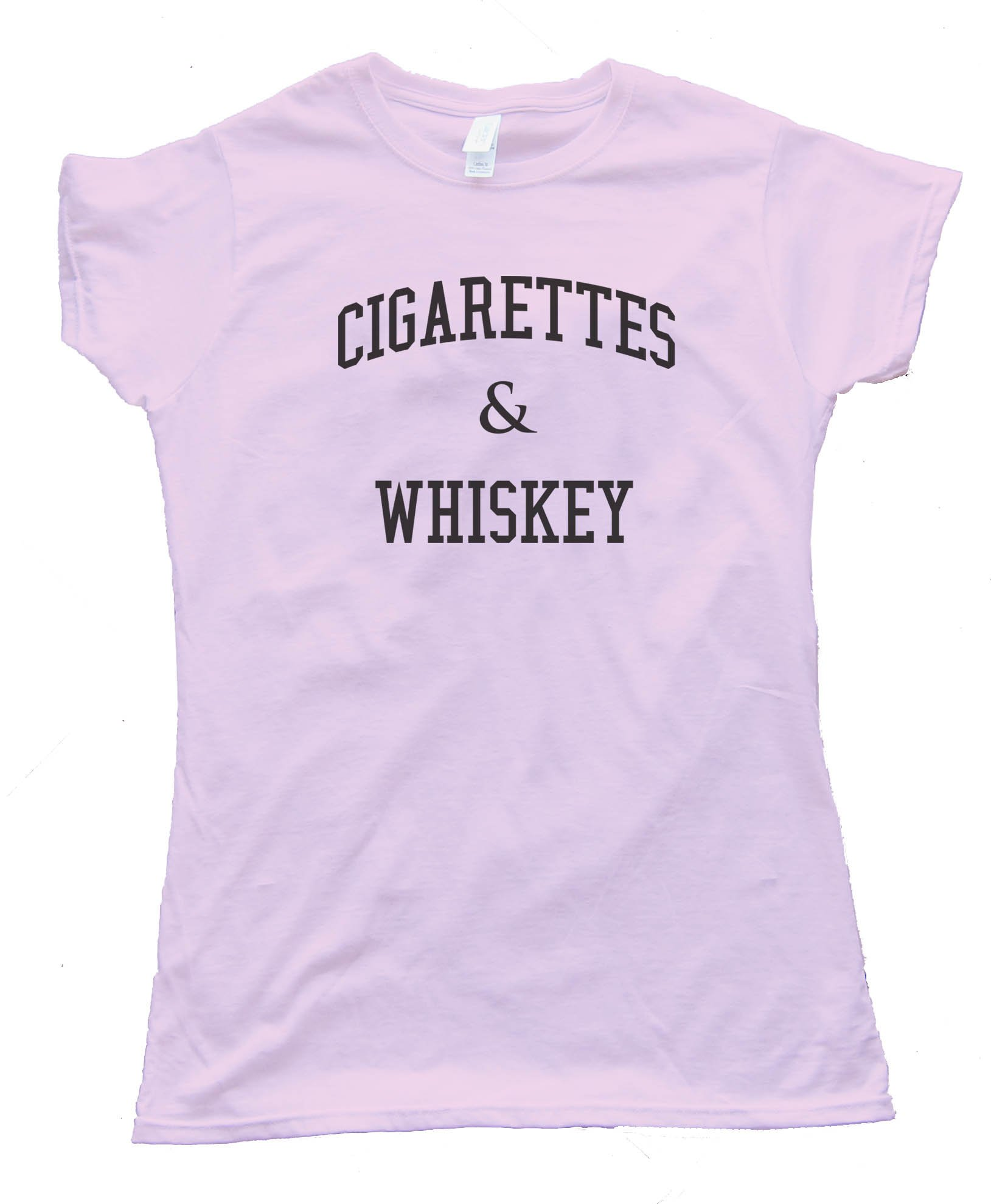 Womens Cigarettes And Whiskey Partying - Tee Shirt