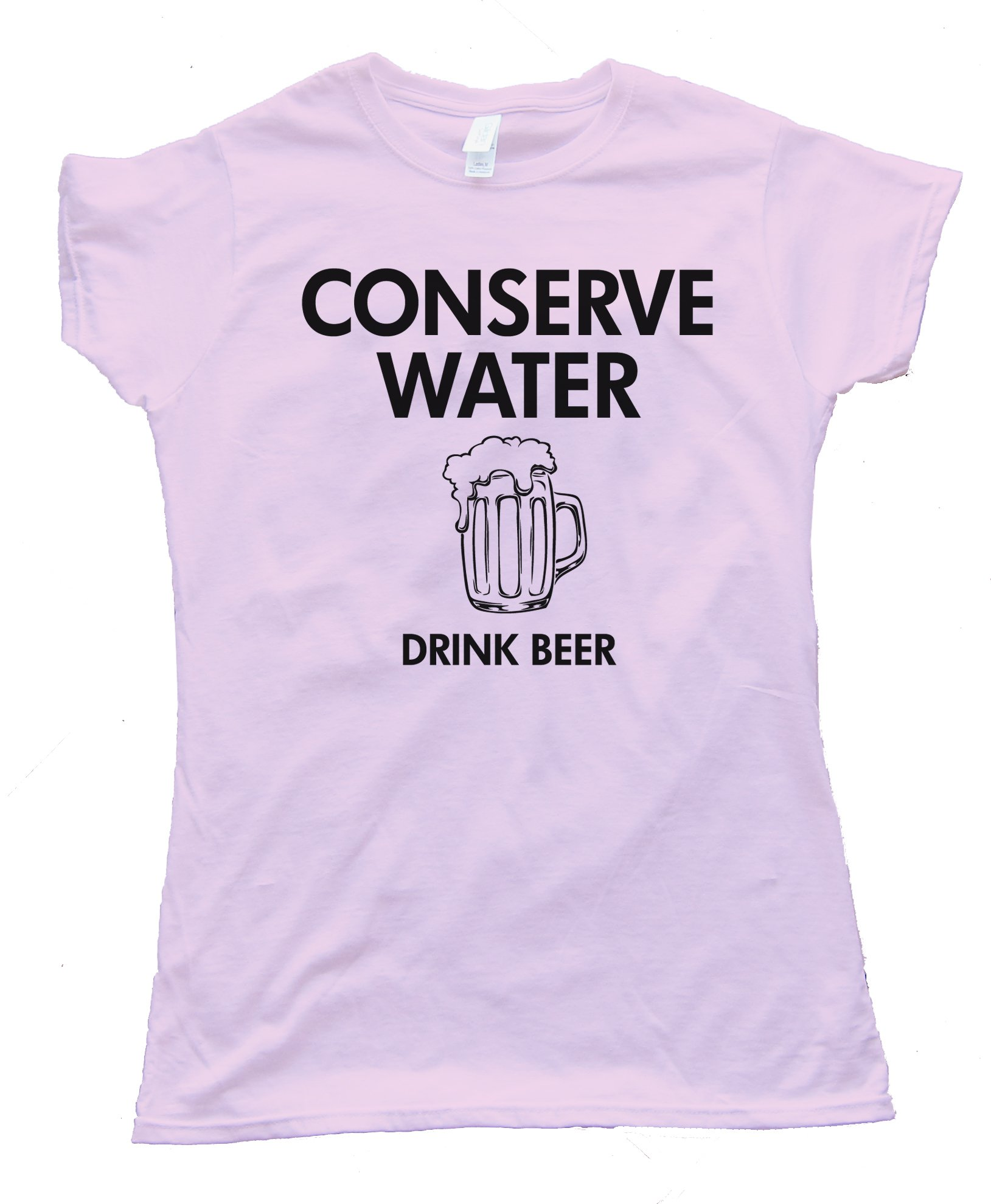 Womens Conserve Water Drink Beer - Tee Shirt