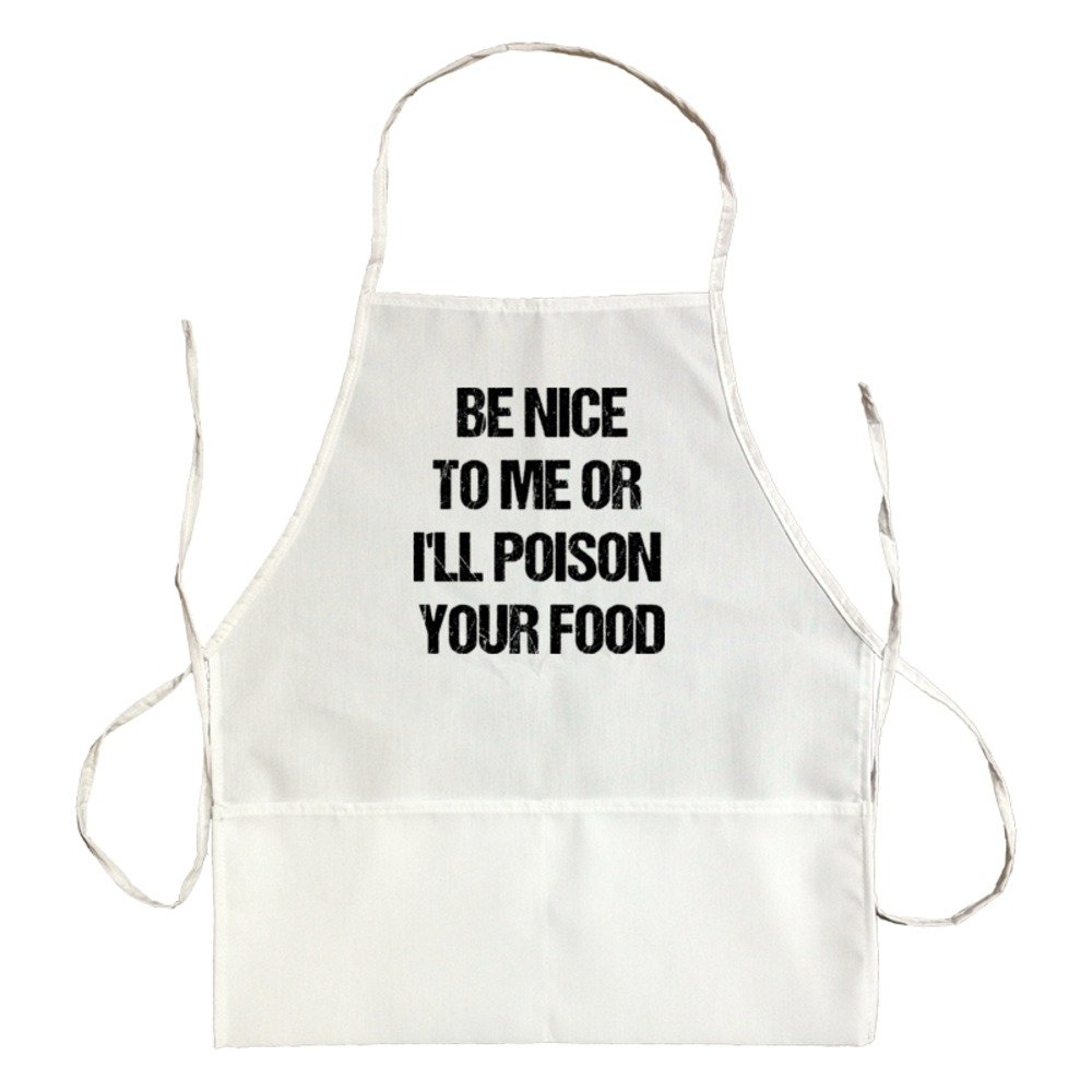 Apron Be Nice To Me Or I'Ll Poison Your Food