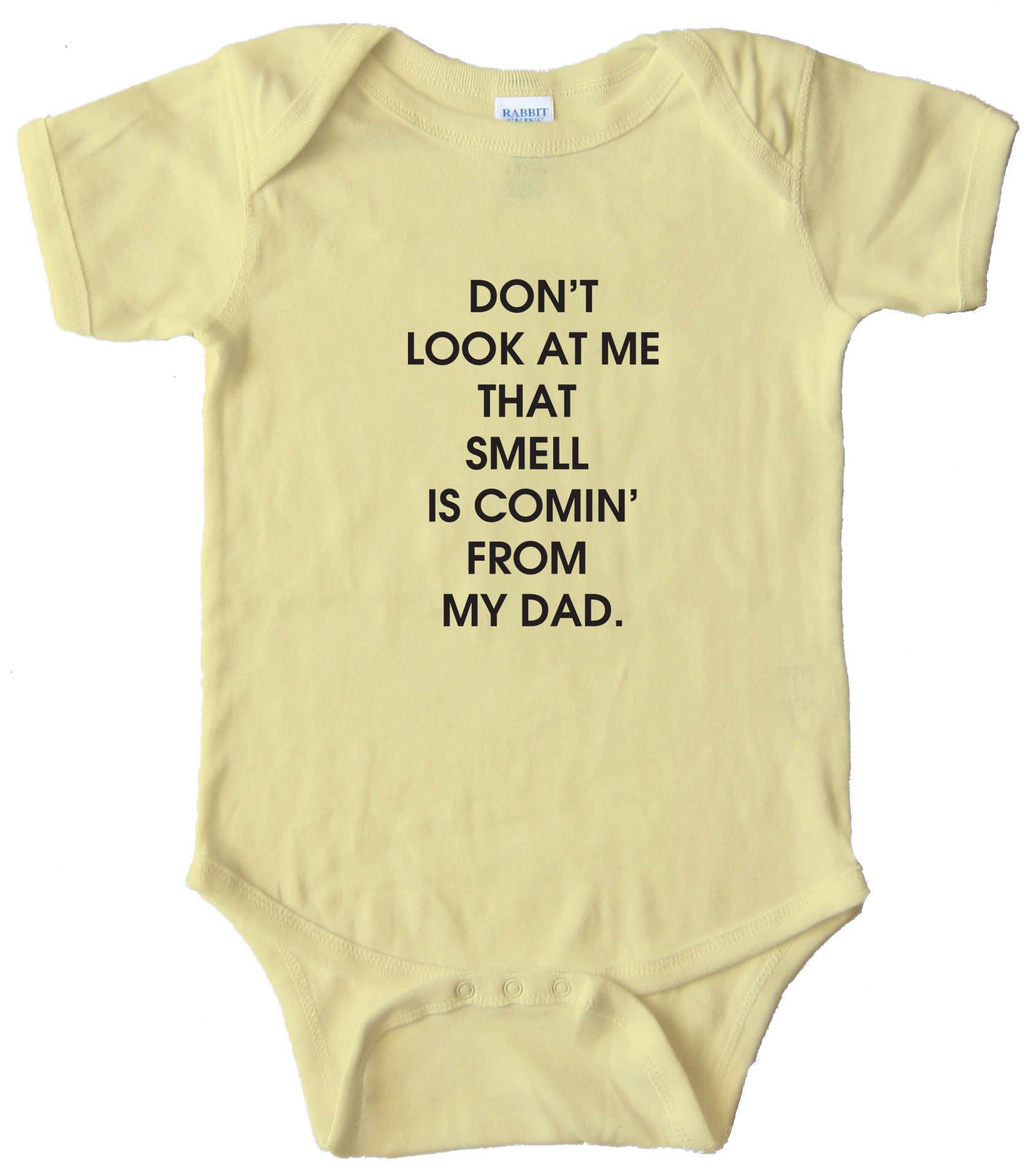 Baby Bodysuit - Don'T Look At Me That Smell Is Comin From My Dad.