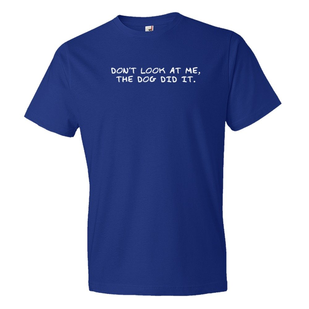 Don'T Look At Me The Dog Did It - Tee Shirt