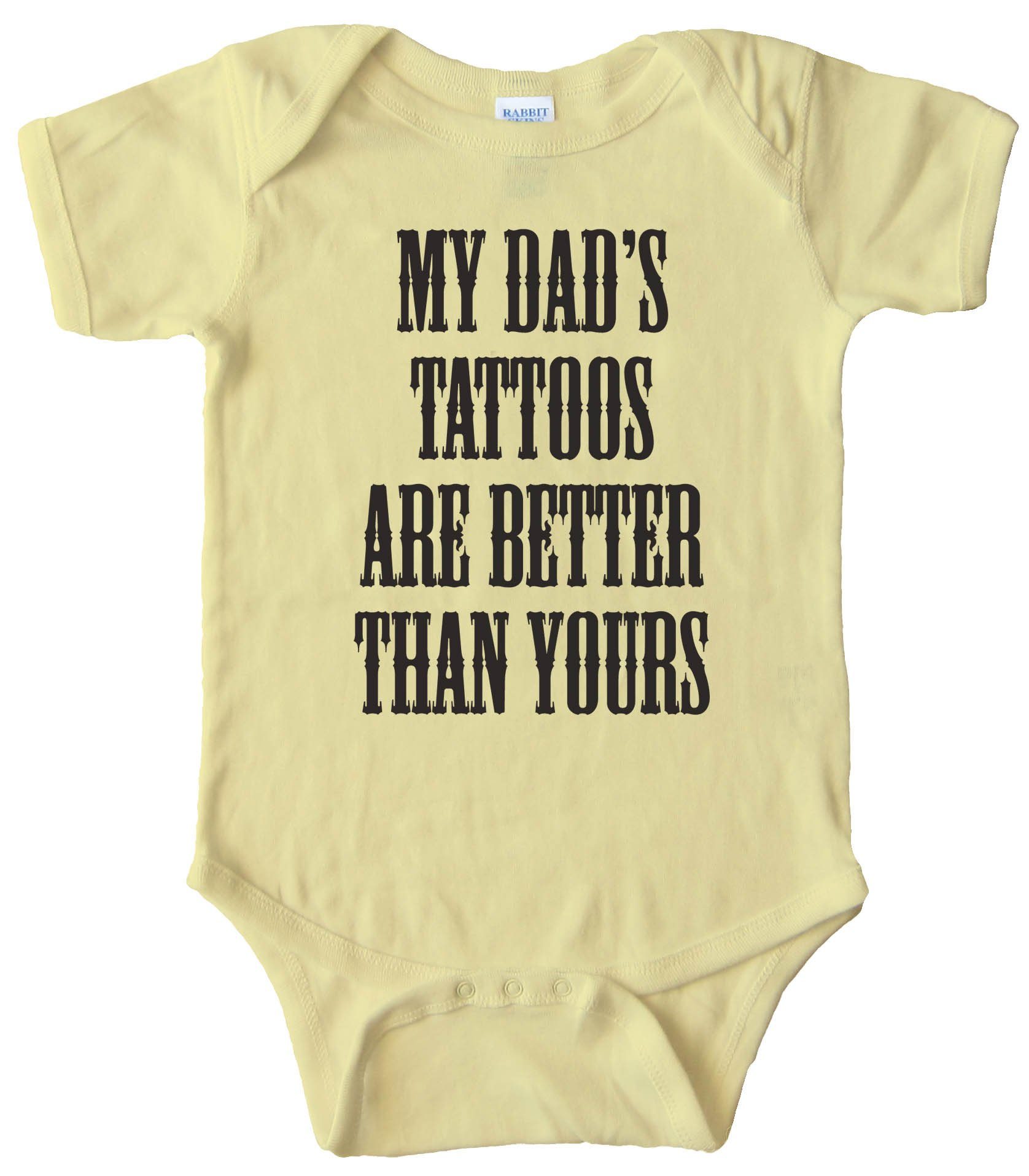 My Dads Tattoos Are Better Than Yours - Baby Bodysuit