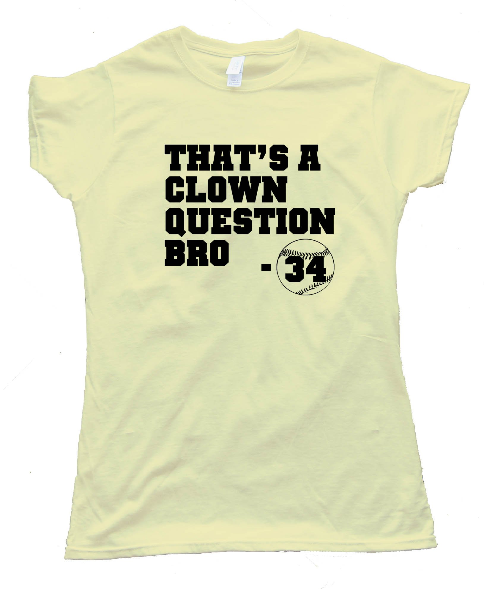 Womens Bryce Harper - That'S A Clown Question Bro - Baseball - Tee Shirt