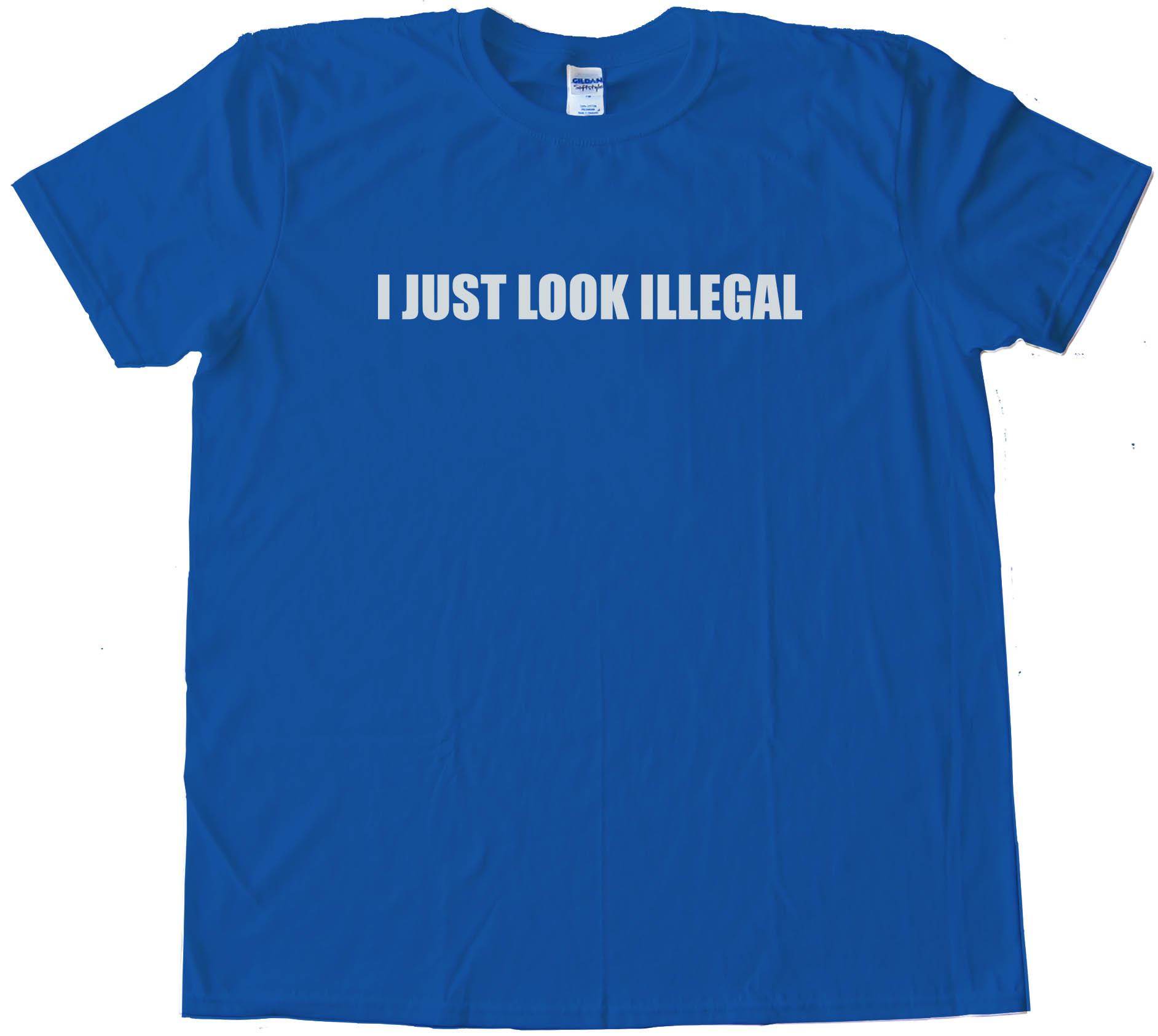 I Just Look Illegal Tee Shirt