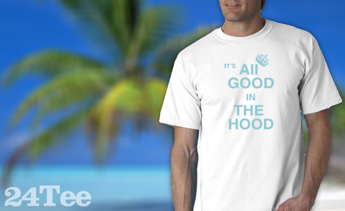 It'S All Good Tee Shirt